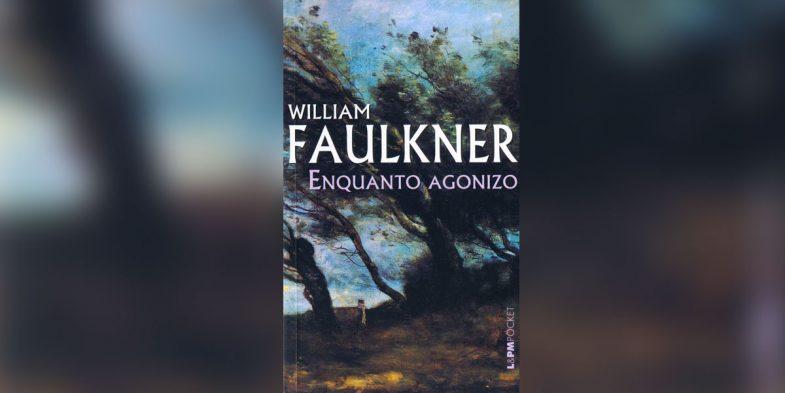 Enquanto Agonizo de William Faulkner