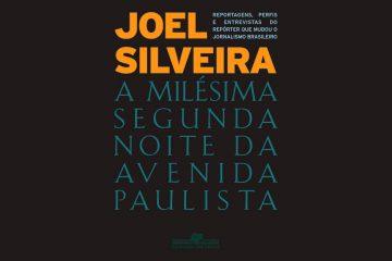 A milésima segunda noite na avenida paulista - Joel Silveira